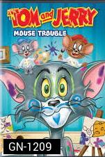 Tom and Jerry Mouse Trouble
