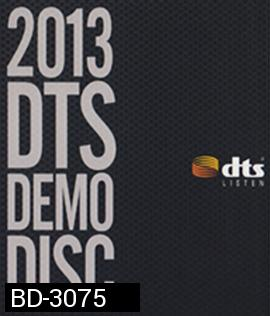 2013 DTS DEMO DISC