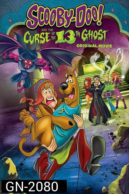 Scooby-Doo! and the Curse of the 13th Ghost (2019)  สคูบี้-ดู กับ 13 ผีคดีกุ๊ก ๆ กู๋