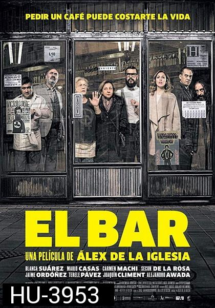 The Bar ( El Bar) 2017