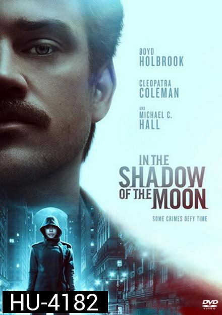 In The Shadow of the Moon 2019 ย้อนรอยจันทรฆาต