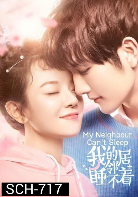 My Neighbour Can't Sleep 2019 ( 24 ตอนจบ )