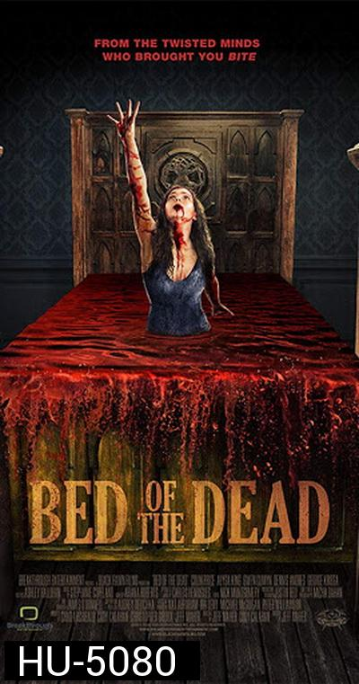 Bed of the Dead (2016) เตียงผีสิง!!