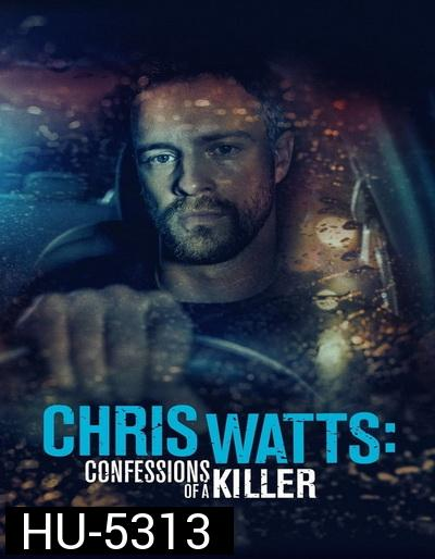 CHRIS WATTS- CONFESSIONS OF A KILLER (2020)