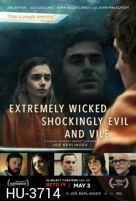 Extremely Wicked Shockingly Evil.and Vile 2019                 Netflix