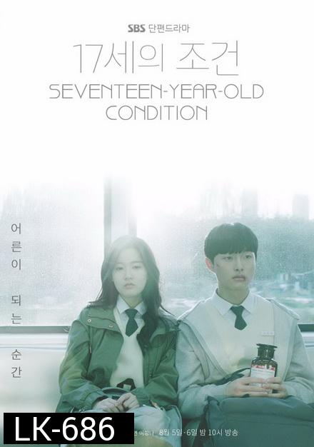 Everything and Nothing    Seventeen-Year-Old's Condition ( ตอนที่ 01-04 จบ )