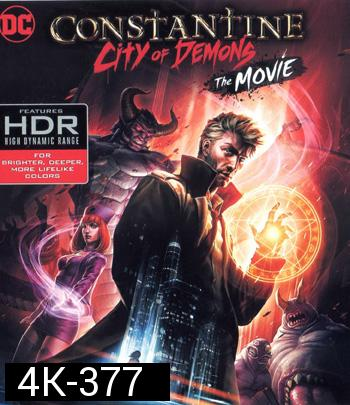 4K - Constantine: City of Demons - The Movie (2018) - แผ่นการ์ตูน 4K UHD